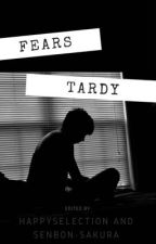 Fears. |-Tardy / PartnerFanFiction mit @HappySelection by Senbon-Sakura