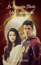 La Pequeña Stark/2da. Temporada (Barry Allen y tu) by LizzLoya
