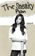 The Sneaky Plan (Completed) by OMGHill