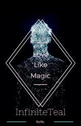 Love Like Magic (BoyxBoy) by InfiniteTeal