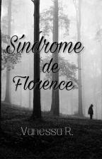 Síndrome De Florence #Wattys2017 by _vane17_