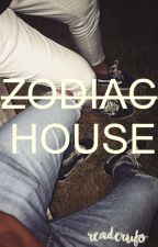 ZODIAC HOUSE ☀ by ReaderUFO