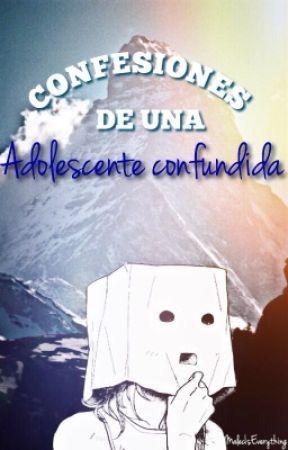 Confesiones de una adolescente confundida  by MalecIsEverything