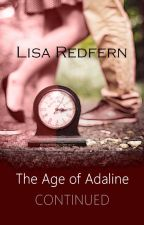 Continuation of The Age of Adaline story #TheAgeofAdaline by LisaRedfern
