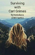 Surviving with Carl Grimes (twd fanfic) by twdxdiana