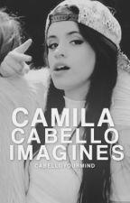Camila Cabello Imagines by CabelloYourMind