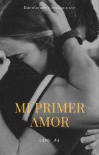 Mi Primer Amor  by JEMI_AS