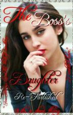 The Boss's Daughter: Re-Furbished by shootah_diamonds