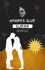 Amores Que Curan by MonseCernicharoBarra