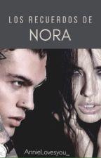 Los recuerdos de Nora.[PAUSADA] by AnnieLovesyou_
