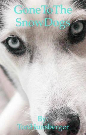 Gonetothesnowdogs  by ToriHunsberger