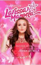 O diário de Larissa Manoela by valzinhasue