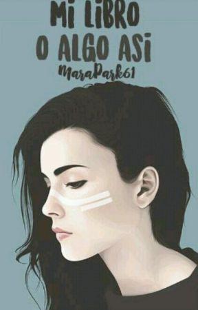 Mi Libro, o algo así (?) by MaraPark61