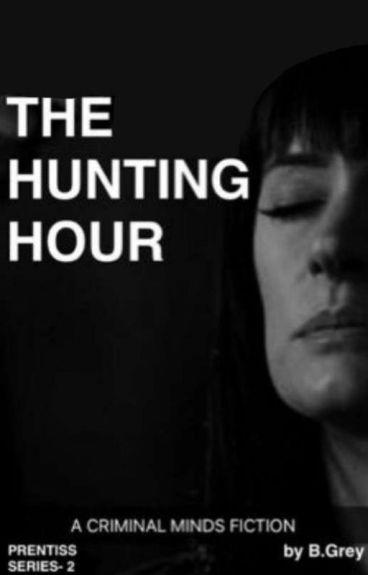 The Hunting Hour - A Criminal Minds Fiction