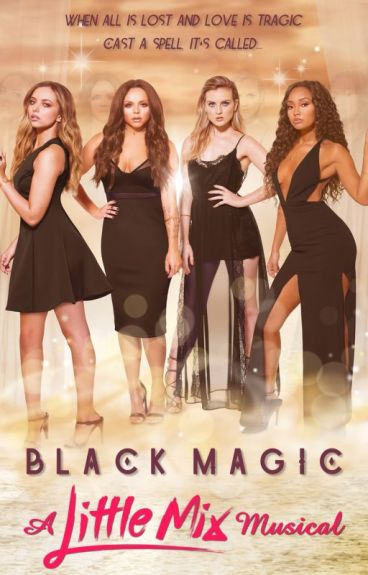Black Magic: A Little Mix Musical by GavinHetherington