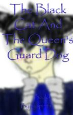 The Black Cat And The Queen's Guard Dog by ReaperJaySpearit