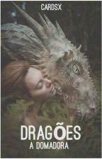 Dragões:A Domadora by MariaVitoria123456