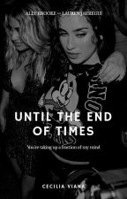 Until the end of time [concluída] by CeciliaVianaB