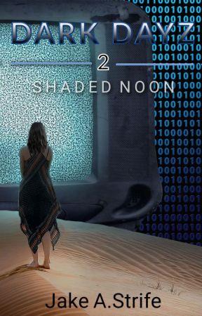 Dark Dayz: Shaded Noon (book 2) by JakeAshStrife