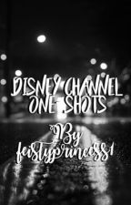 Disney Channel One Shots by feistyprincess1