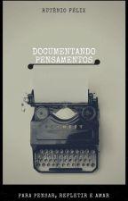 Documentando Pensamentos by RutnioFlix