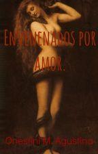 Envenenados Por Amor. by AgusO20