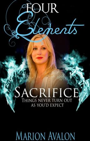 Four Elements Book 3 - Sacrifice by MarionAvalon