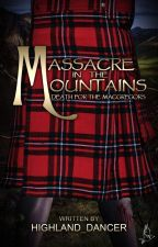 Massacre in the Mountains [COMPLETED] by Highland_Dancer