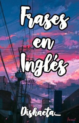 Frases En Inglés Y Traducción Wattpad