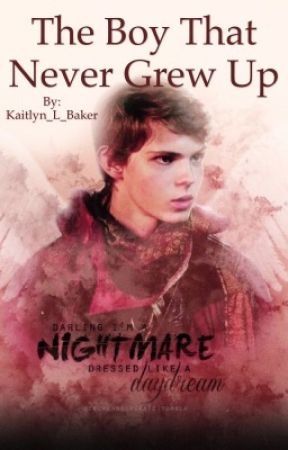 The Boy That Never Grew Up  by Kaitlyn_L_Baker