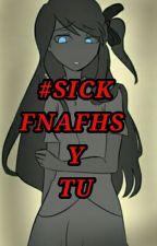 #SICKFNAFHS Y Tu by night_creppy1