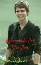 Apaixonada Por Peter Pan.  by NathliaOliveira450