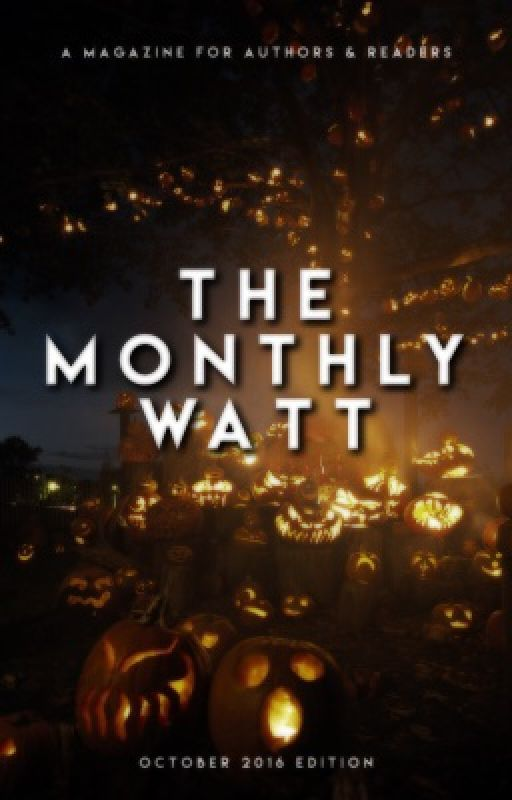 The Monthly Watt - October 2016 Issue by TheMonthlyWatt