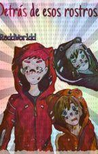Detrás de esos rostros... by ReddWorldd