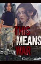 This Means War - Camren by CamLovato9