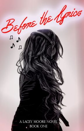 Before the Lyrics (a Lacey Moore novel, Book One) by fatalkiss