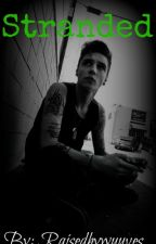 Stranded (An Andy Biersack Love Story) by RaisedByWuuves