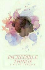 Incredible Things: Swiftie Book. by swiftlovers
