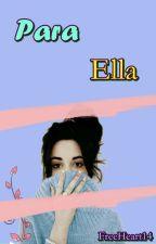 Para Ella by FreeHeart14
