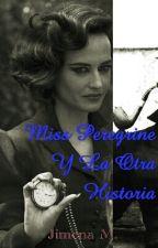 ~Miss Peregrine Y La Otra Historia by JiiMeDii