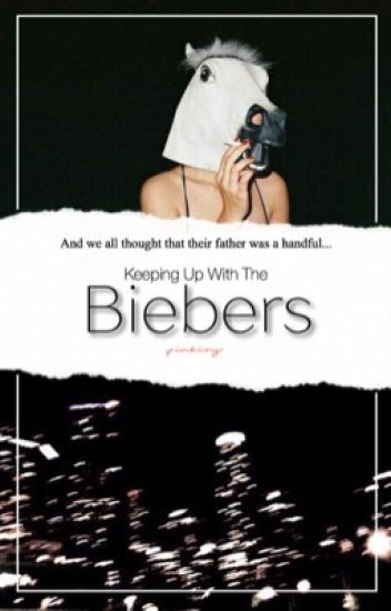 Keeping Up With The Biebers (4) AU