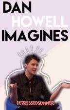 Dan Howell Imagines by depressedSummer