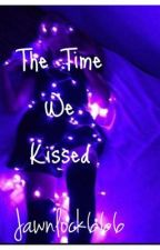 The Time We Kissed by jawnlock666