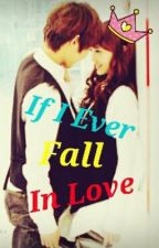 If I ever Fall In Love(Editing) by MarlDave