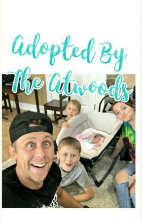 Adopted By The Atwoods. WATTYS 2017 by moonlightbesson