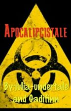 Apocalipcistale | Undertale by gadifinn y julia-undertale by julia-undertale