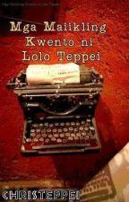 Mga Maiikling Kwento ni Lolo Teppei by ChrisTeppei