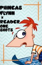 Phineas Flynn x Reader Oneshots by -Ghosting-