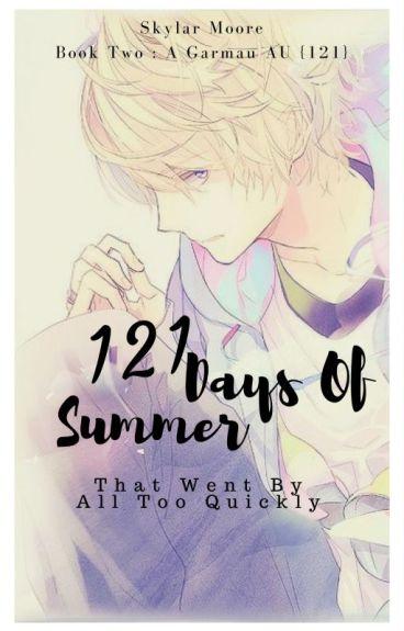 121 Days Of Summer | A Garmau AU - Book Two