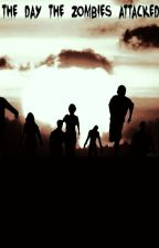 The Day The Zombies Attacked by PandaPatrol_